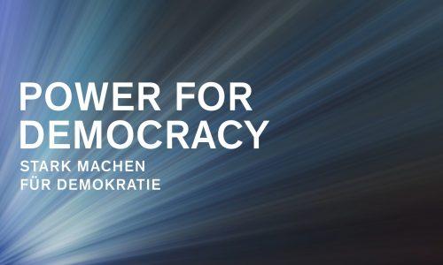 Power for Democracy Award – Stark machen für Demokratie